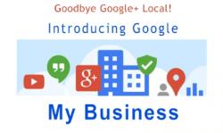 Goodbye Google+ Local – Introducing GoogleMyBusiness