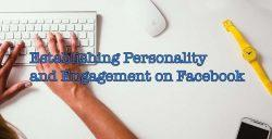 Establishing Personality and Engagement on a Facebook Page