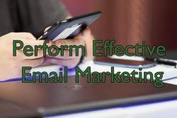 Perform Effective Email Marketing