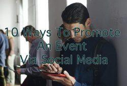 10 Ways To Promote An Event Via Social Media