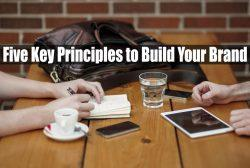 Five Key Principles to Build Your Brand