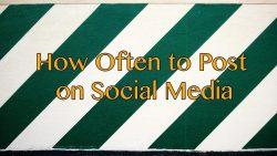 How Often to Post to Social Media
