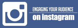 Engaging Your Audience on Instagram