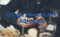 Information about Google's New Mobile Ad Format
