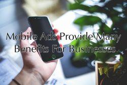 Why Mobile Ads Are Effective