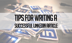 6 Tips for a Successful LinkedIn Article