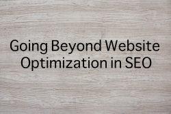 SEO Goes Beyond Website Optimization